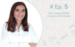 Ep. 5 Entrevista a Lorena Pérez, creadora de Celicidad