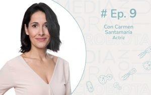Ep. 9 La microbiota de Carmen Santamaría